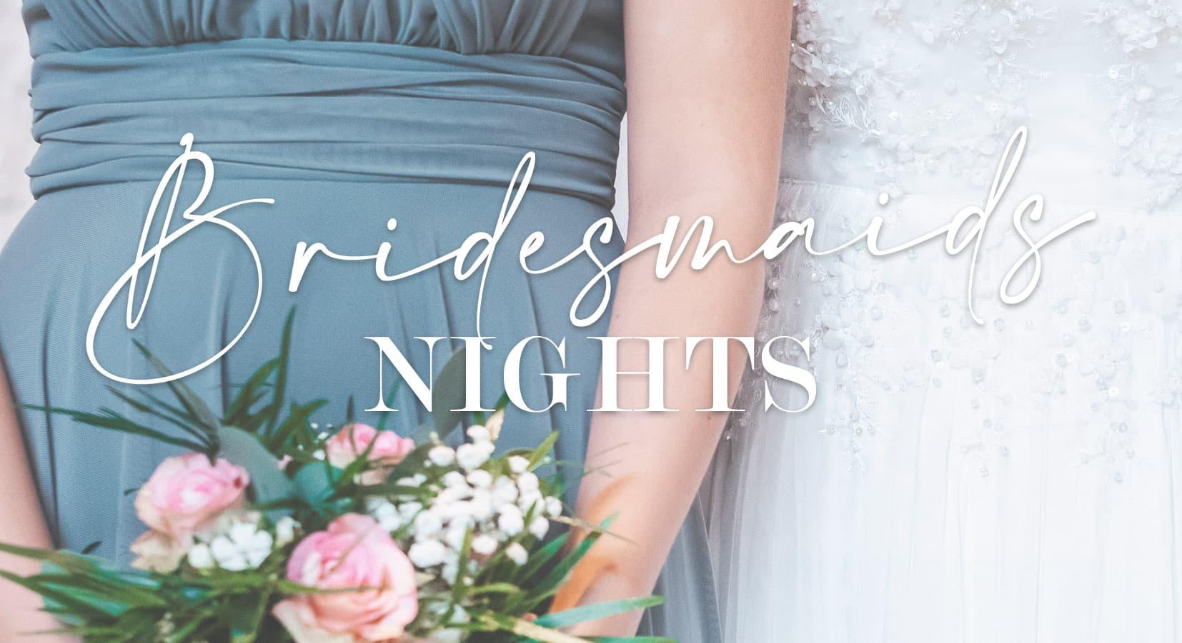 Nouveauté : Bridesmaids Nights